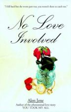 No Love Involved (COMPLETED) by _aLenJene_
