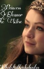 Princess Eleanor the Wise (Sequel to Eleanor's Trip to Narnia) by learntolivewithout