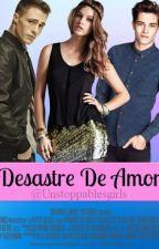 Desastre De Amor by unstoppablesgirls