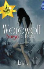 Werewolf - sangue e prata by Katysias