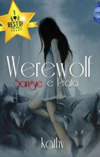 Werewolf - sangue e prata by kathysias