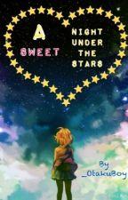 A Sweet Night Under The Stars by _meganekun