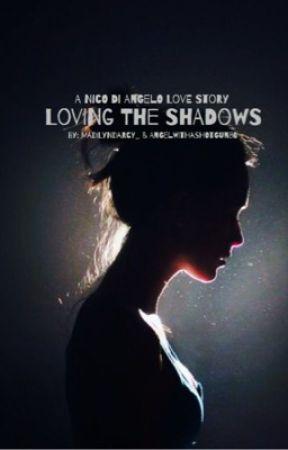 Loving The Shadows (A Nico di Angelo Love story) by AngelWithAShotgun86