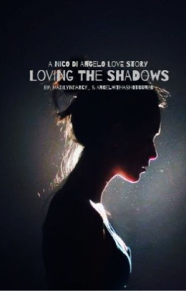 Loving The Shadows (A Nico di Angelo Love story)