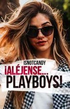 ¡Alejense...Playboys! #1 #Wattys2016  by -aphrxditevibes