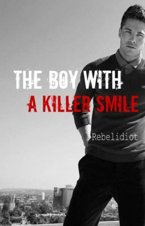 The Boy with a Killer Smile by Rebelidiot