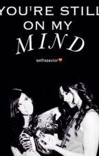 You're Still On My Mind by sethssavior
