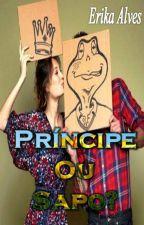 Príncipe Ou Sapo? by ErikaAlvesIce