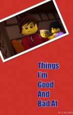 Things I'm Good And Bad At by Kai_Flamey