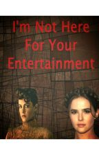I'm Not Here For Your Entertainment (A Hunger Games Story) by samikhugskisses