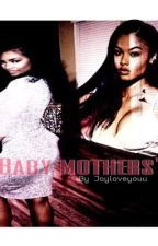 Baby Mothers ( Bryshere Gray ) Book #1 by jayloveyouu