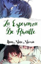 """La Esperanza De Rivaille"" (Riren) by Moon_Shine_Sheerio"