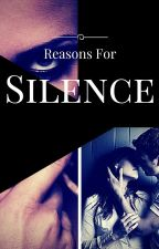 Reasons for Silence  by EdnaMender