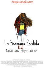 La Hermana Perdida de Nash y Hayes Grier//Cameron Dallas by XimenaGalindez