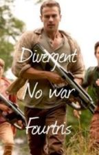 Divergent no war Fourtris by probably_reading46