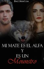 Mi Mate es el Alfa y es un monstruo. by wilknelia