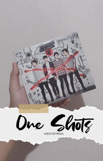 5SOS Songs - The One Shots