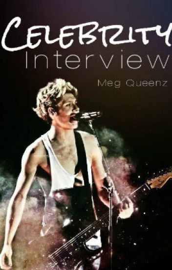 Celebrity Interview ||A Niall Horan Fanfiction