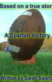 A Spartan Victory (Based On A True Story) by SarahSwartz