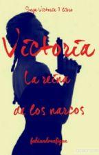 Victoria: La reina de los narcos by fabiandreafigue
