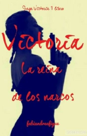 Victoria: La reina de los narcos