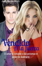 VENDIDA A LA FUERZA by andymurillo9693