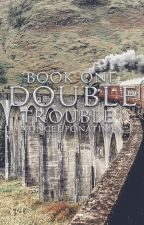 Double Trouble (Book 1 of the Double Trouble Series) by xonceuponatimex