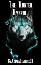 The Hunted Hybrid by ArianaGlasford13