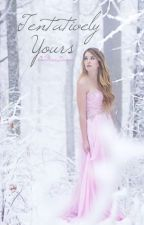 Tentatively Yours (Discontinued) by OneMoreDance