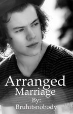 Arranged Marriage (Harry Styles AU) by Bruhitsnobody