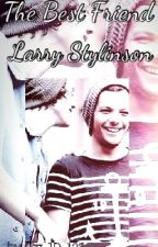 The Best Friend (Larry Stylinson - hot perver) by LarryShipper_123