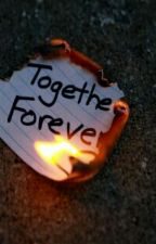 Together. Forever. (a Harry Potter fanfic) by AngelicDismay