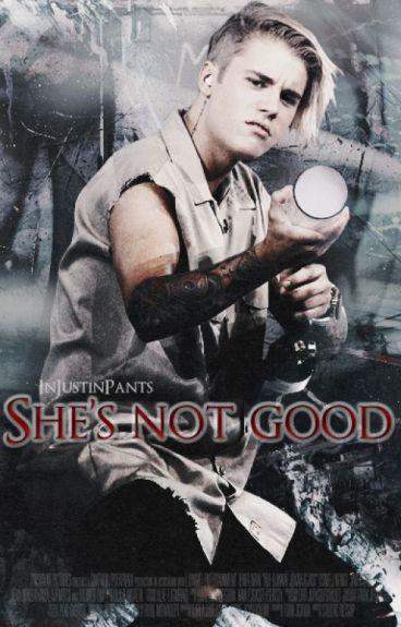 She's not good {Justin Bieber pov's}