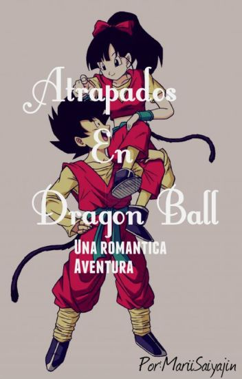 Atrapados En Dragon Ball  [ Terminada]