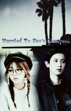 Married to Exo's Chanyeol ~ by DanDujj_316