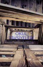 OKUL TAVSİYELERİ by ZahidegulKaya