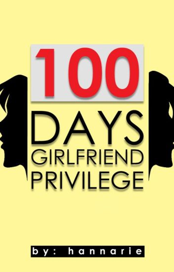 100 days Girlfriend Privilege (Lesbian Story)