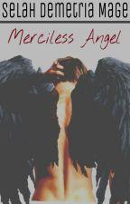 Merciless Angel by missmage001