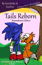 Tails Reborn - Remembrance Edition  by Soniclinkz
