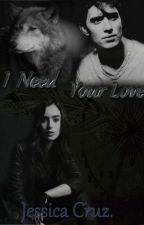 I Need Your Love [Español] by jessicapcg