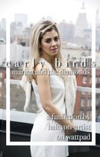 Early Birds • A Marina and the Diamonds Fanfiction by halcyon-artist
