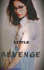 LITTLE REVENGE by ayumicode