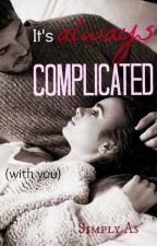 It's always complicated by SimplyAs