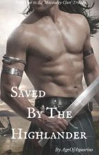 Saved by the Highlander (Macaulay Clan #1) by Ydrohoos