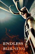 Endless burning [Loki fanfiction] by LokiMinion