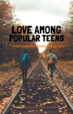 Love Among the Popular teens by cyjijywf_