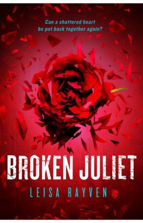 Broken Juliet by LeisaRayven