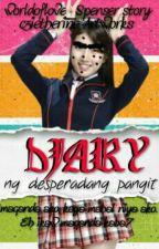 Diary ng disperadang pangit by worldoflove_spencer