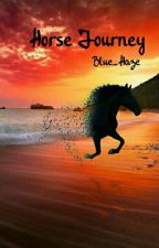 Horse Journey  by Blue_Haze_14