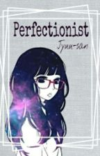 Perfectionist by Jyuu-San